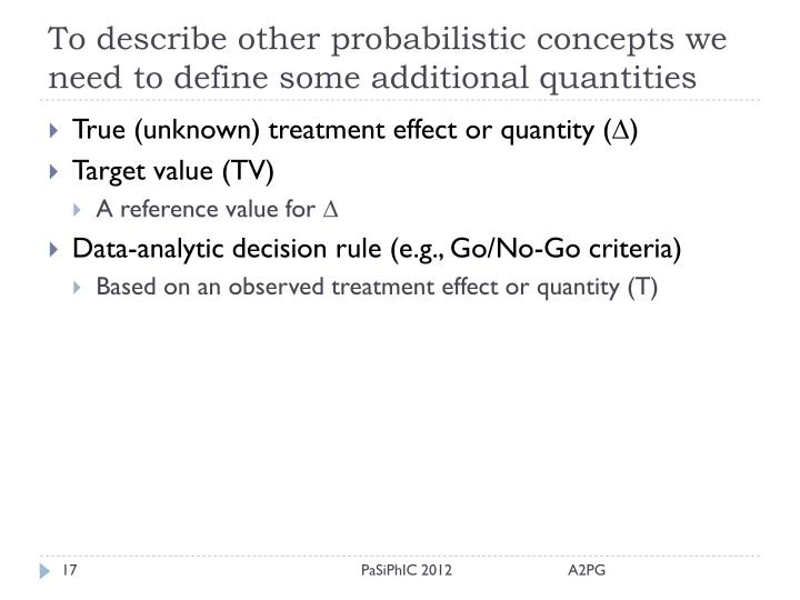 To describe other probabilistic concepts we need to define some additional quantities