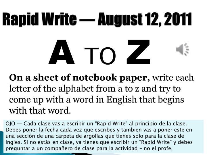 Rapid write august 12 2011