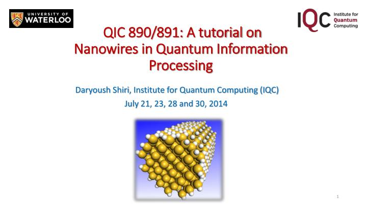 PPT - QIC 890/891: A tutorial on Nanowires in Quantum Information