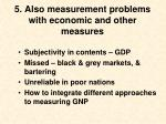 5 also measurement problems with economic and other measures
