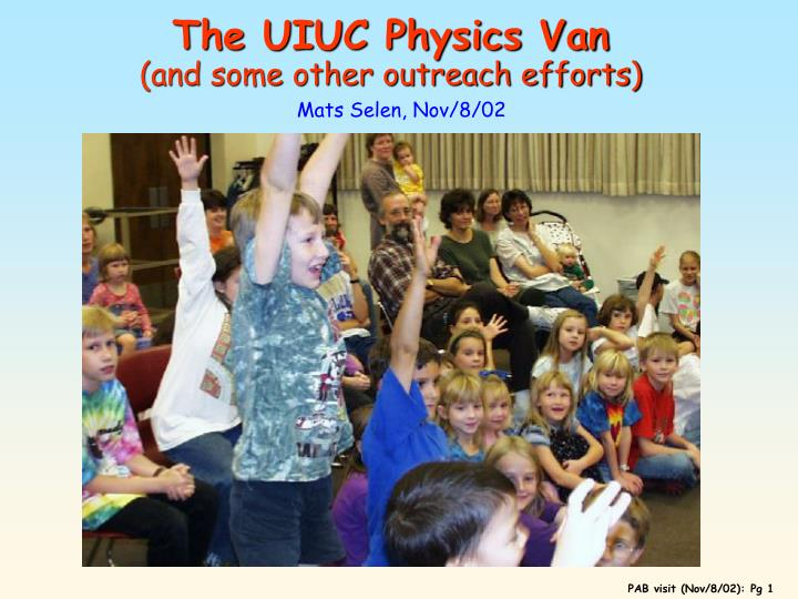 the uiuc physics van and some other outreach efforts n.
