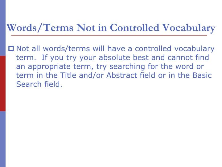 Words/Terms Not in Controlled Vocabulary