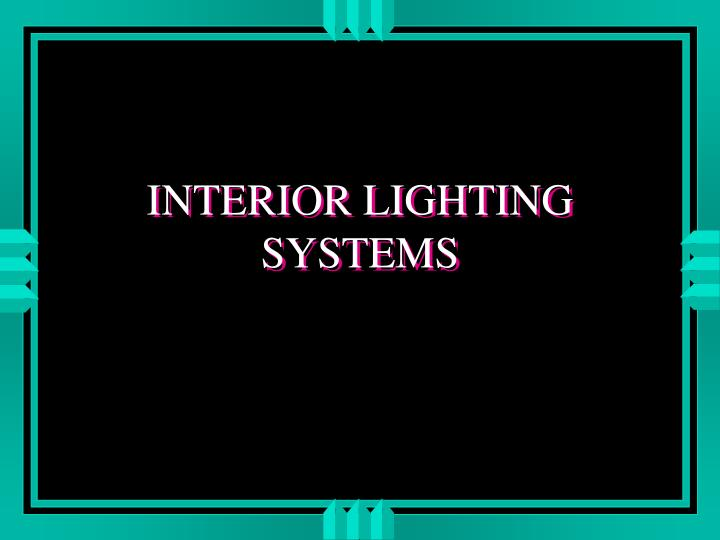 Ppt Interior Lighting Systems Powerpoint Presentation Free Download Id 3005242