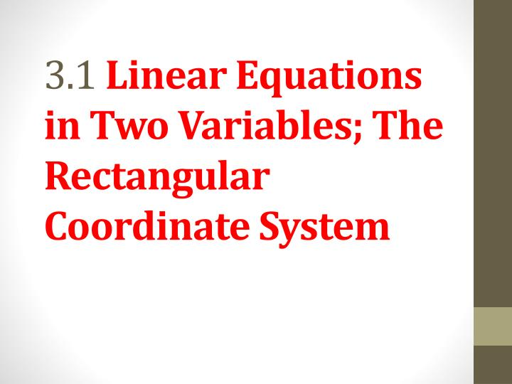 3 1 linear equations in two variables the rectangular coordinate system