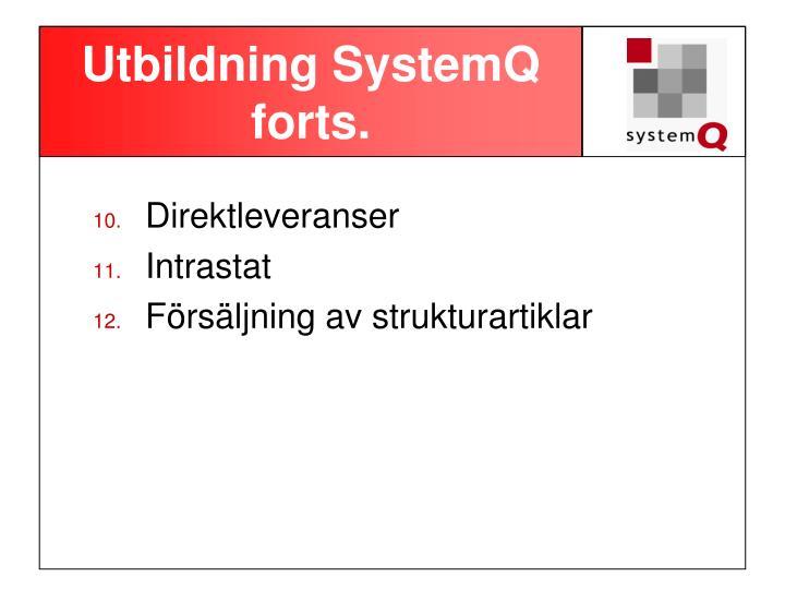 Utbildning systemq forts