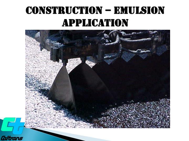Construction – EMULSION Application