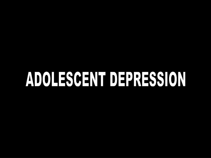 adolescents and depression What is adolescent depression depression may be present when your teenager has: a sad or irritable mood for most of the day your teen may say they feel sad or angry or may look more tearful or cranky.