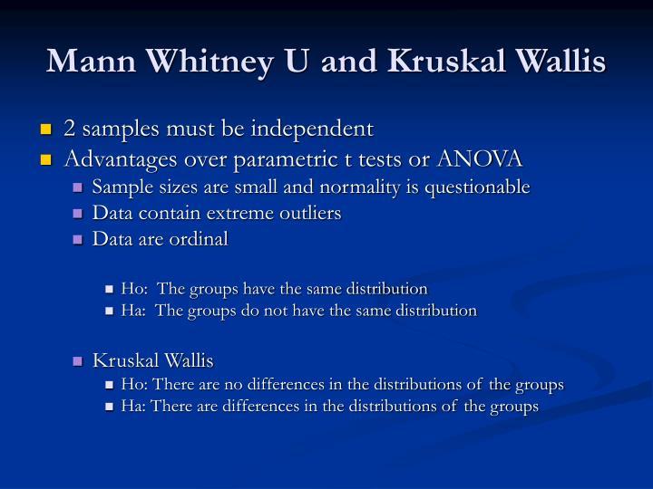 Mann Whitney U and Kruskal Wallis