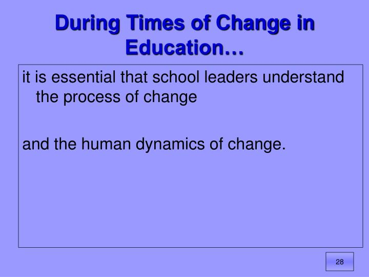 During Times of Change in Education…
