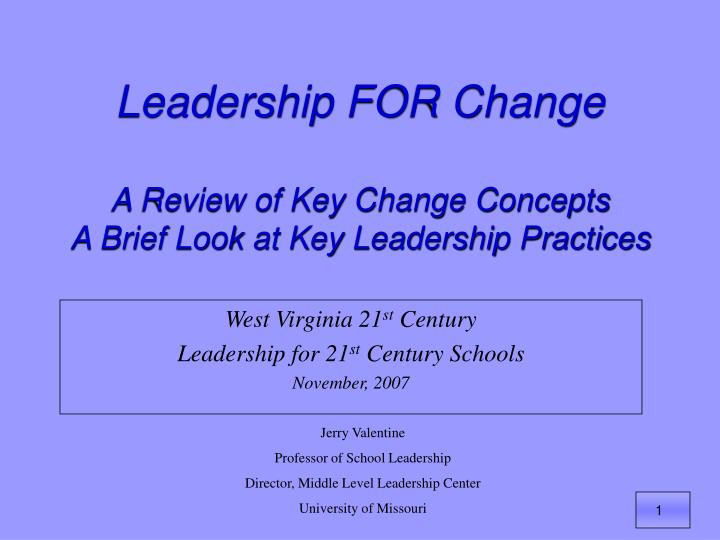 Leadership for change a review of key change concepts a brief look at key leadership practices