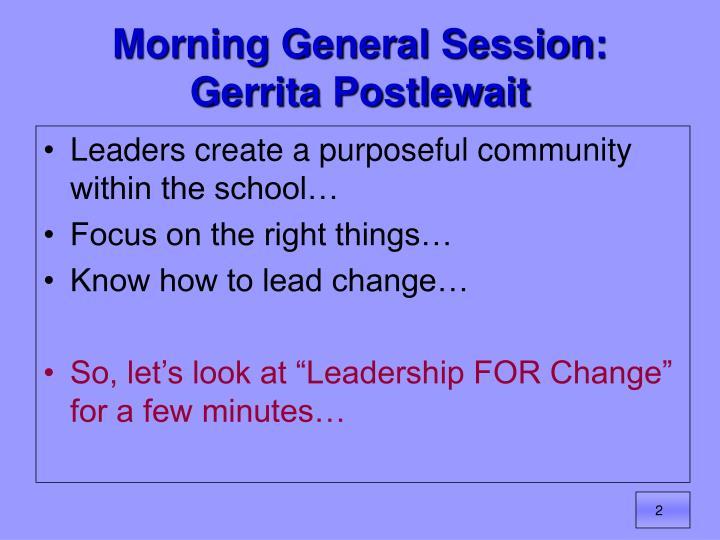 Morning general session gerrita postlewait