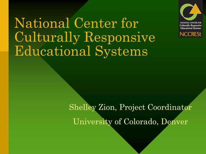 National center for culturally responsive educational systems