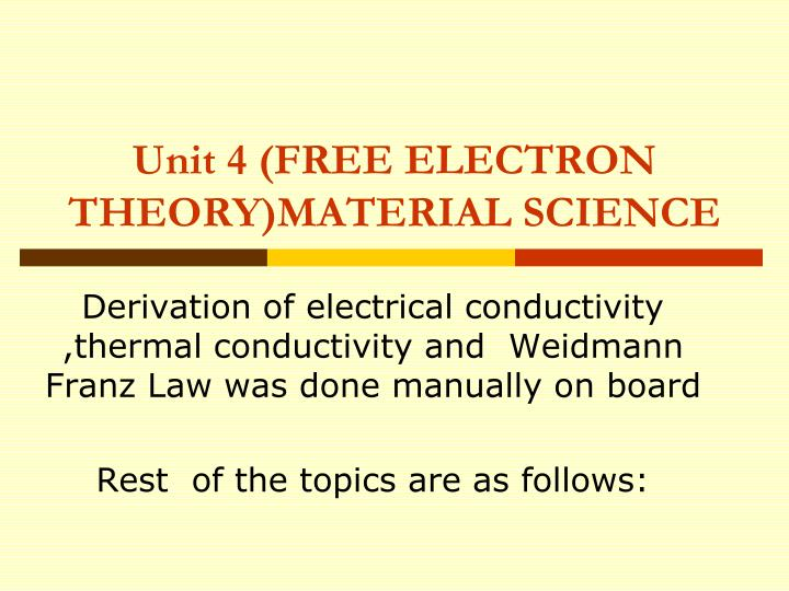 PPT - Unit 4 (FREE ELECTRON THEORY)MATERIAL SCIENCE
