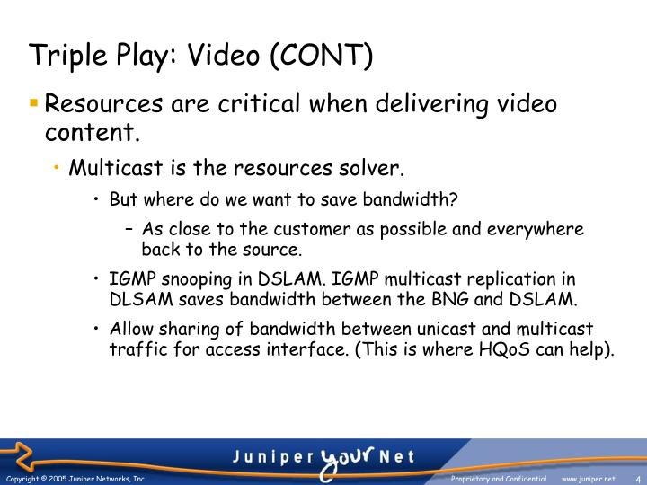 Triple Play: Video (CONT)