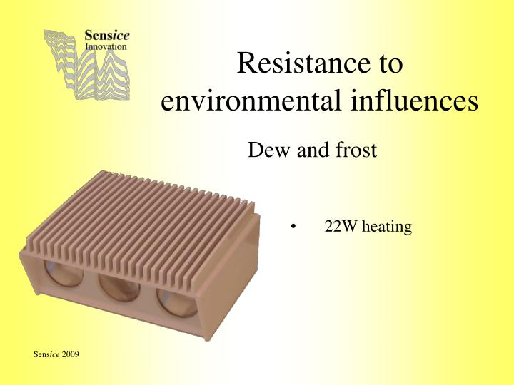 Resistance to environmental influences