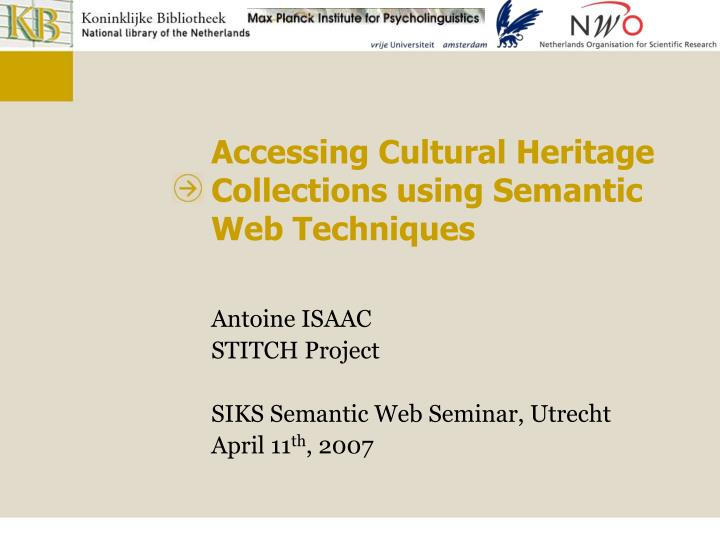 accessing cultural heritage collections using semantic web techniques n.