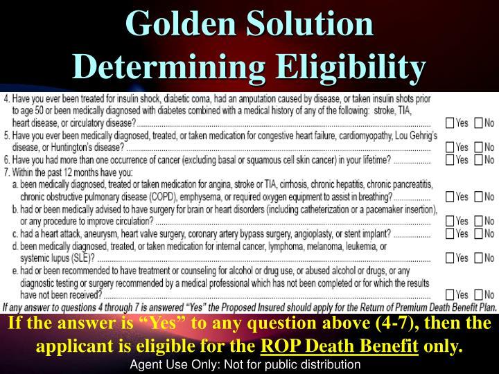 Golden Solution Determining Eligibility