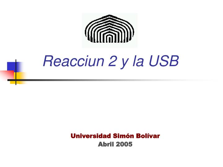 Reacciun 2 y la usb