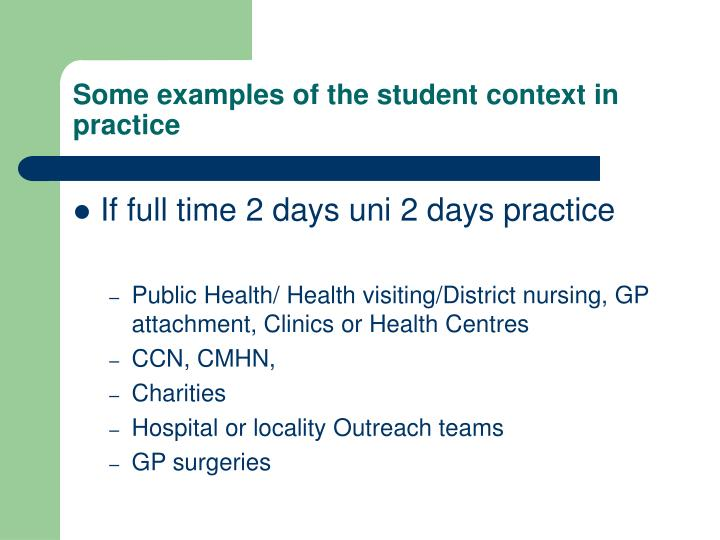 Some examples of the student context in practice