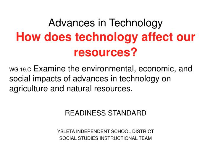 the technological advancement and social impact Social service delivery systems: the impact of technology and organizational structure while opportunities for social advancement have increased over time.