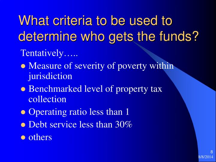 What criteria to be used to determine who gets the funds?