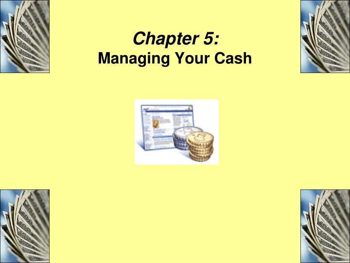 chapter 5 managing your cash n.