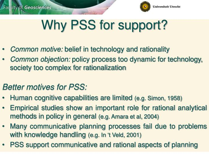 Why PSS for support?