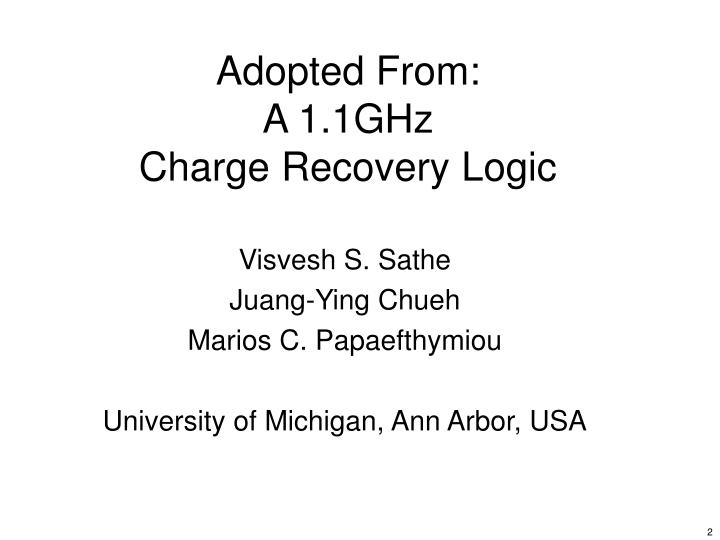 Adopted from a 1 1ghz charge recovery logic