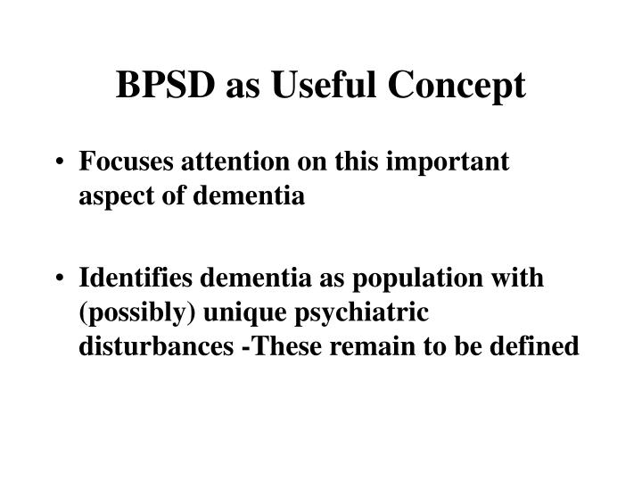 Bpsd as useful concept