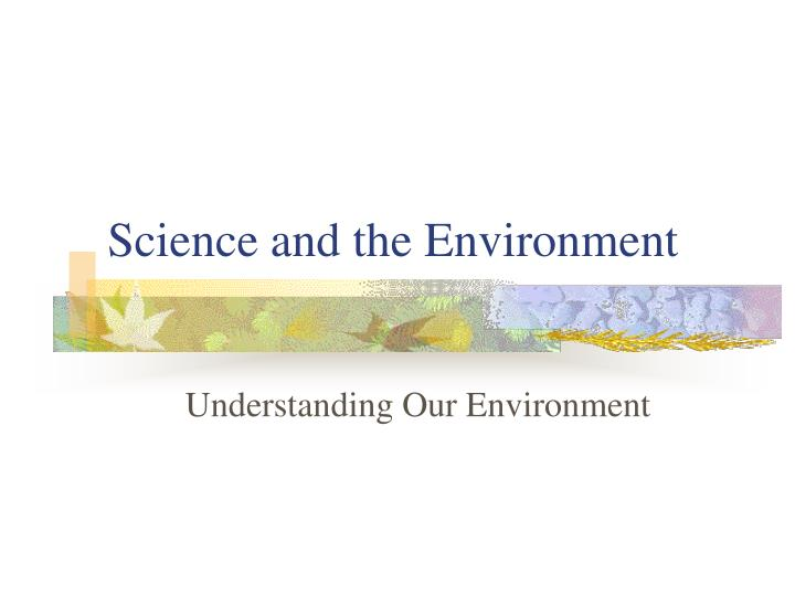 science and the environment n.
