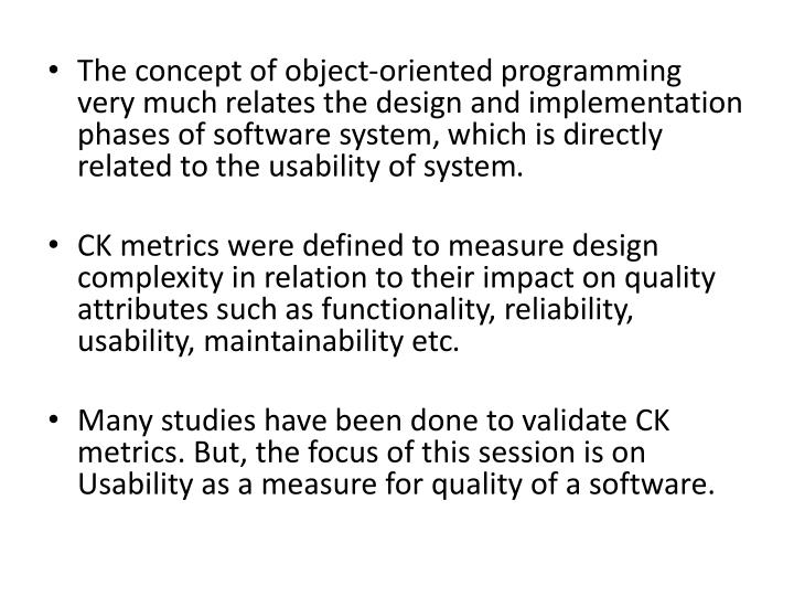 The concept of object-oriented programming very much