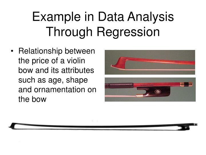 Example in Data Analysis Through Regression