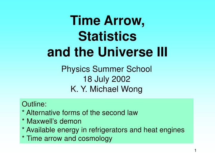 time arrow statistics and the universe iii n.