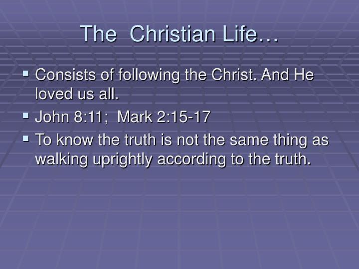 The  Christian Life…