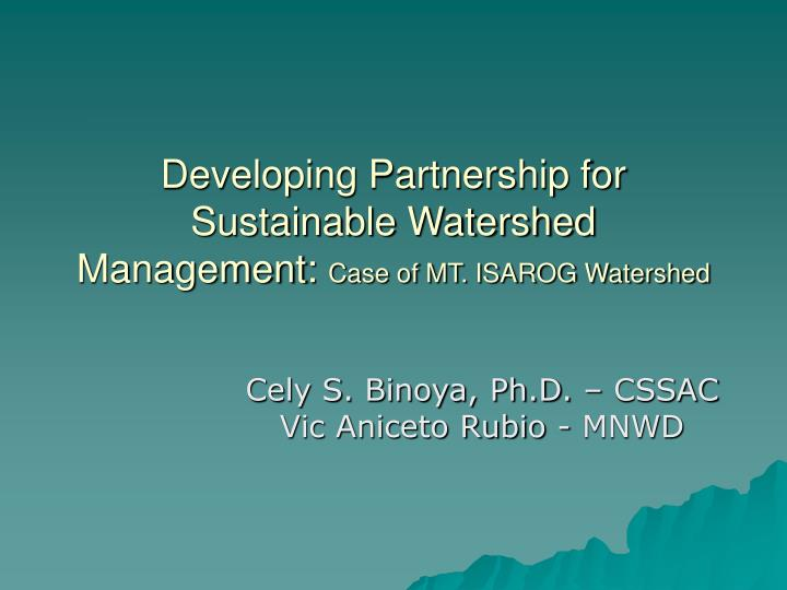 developing partnership for sustainable watershed management case of mt isarog watershed n.
