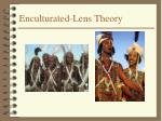 enculturated lens theory1