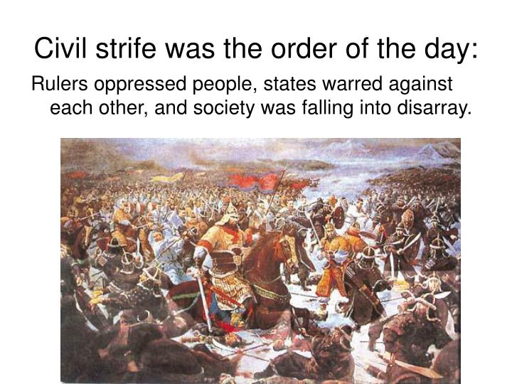 Civil strife was the order of the day: