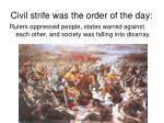 civil strife was the order of the day