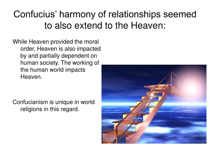 Confucius' harmony of relationships seemed to also extend to the Heaven:
