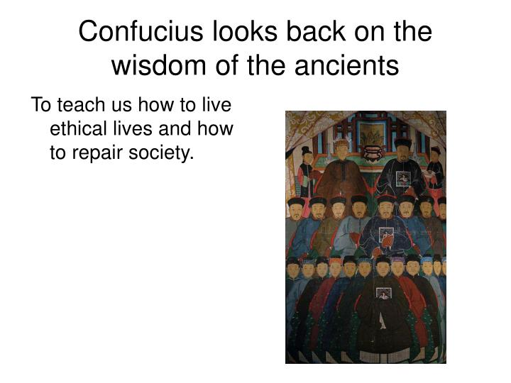 Confucius looks back on the wisdom of the ancients