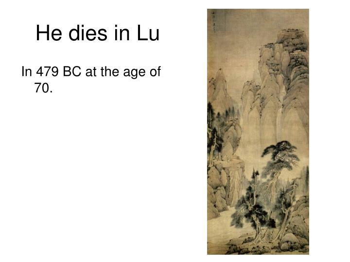 He dies in Lu