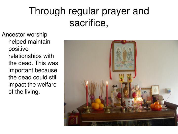 Through regular prayer and sacrifice,