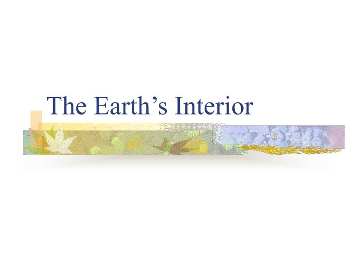 the earth s interior n.