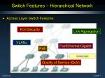 switch features hierarchical network
