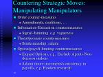 countering strategic moves manipulating manipulators