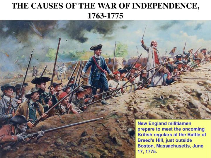 the causes of the war of independence 1763 1775 n.