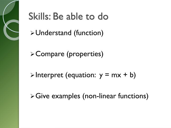 Skills: Be able to do