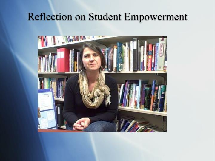 Reflection on Student Empowerment