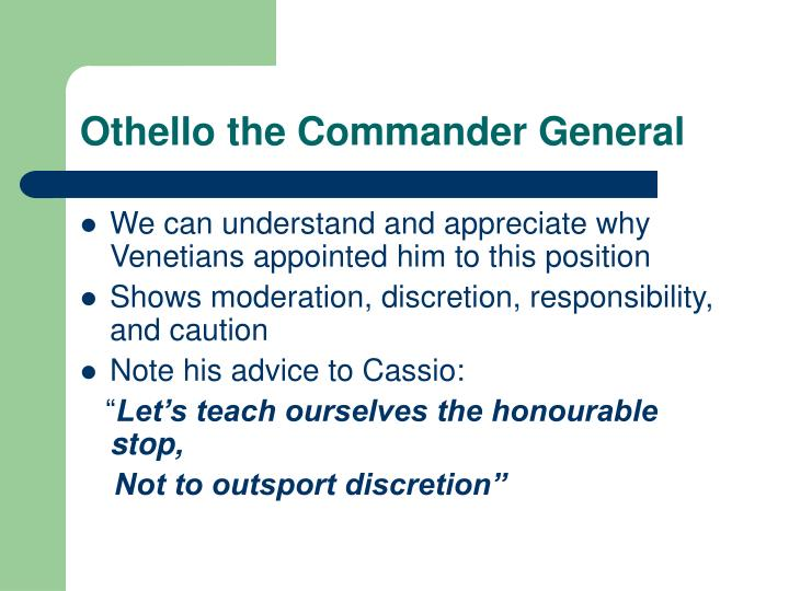 Othello the Commander General