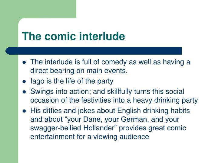 The comic interlude